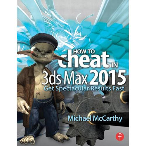 Focal Press Book: How to Cheat in 3ds Max 978-1-138-02229-4