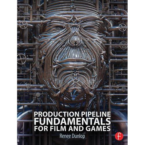 Focal Press Book: Production Pipeline Fundamentals 9780415812290