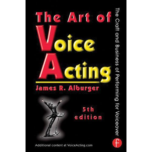 Focal Press Book: The Art of Voice Acting: 978-0-415-73697-8