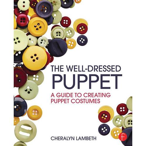 Focal Press Book: The Well-Dressed Puppet: A 978-1-138-02533-2