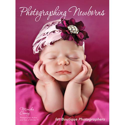 Amherst Media Book: Photographing Newborns: For Boutique 2030