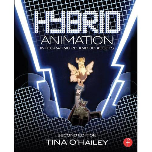 Focal Press Book: Hybrid Animation: Integrating 2D 9780415718707