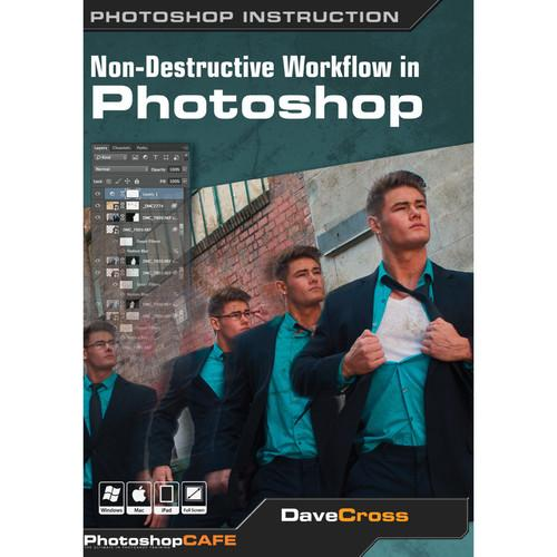 PhotoshopCAFE DVD: Non-Destructive Workflow in NONDESTRUCTIVE