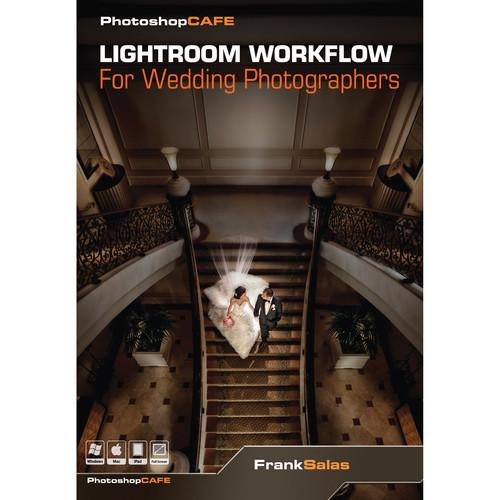 PhotoshopCAFE DVD-ROM: Lightroom Workflow LIGHTROOMWEDDING