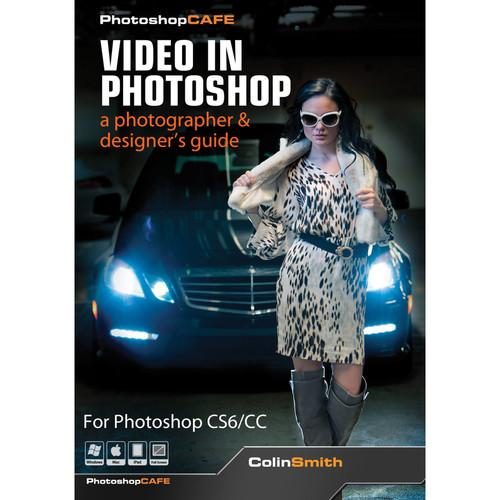 PhotoshopCAFE DVD: Video in Photoshop: a PHOTOSHOPVIDEO