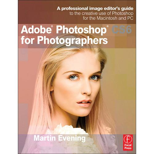 Focal Press Book: Adobe Photoshop CS6 9780240526041