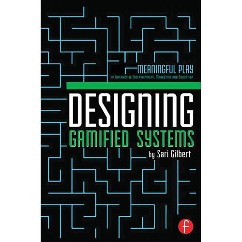 Focal Press Book: Designing Gamified Systems: 9780415725705