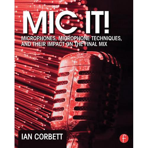 Focal Press Book: Mic It! Microphones, Microphone 9780415823777