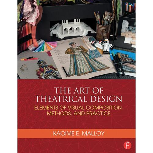 Focal Press Book: The Art of Theatrical Design: 9781138021501
