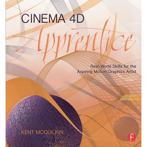 Focal Press Book: Cinema 4D Apprentice: Real-World 9781138018624
