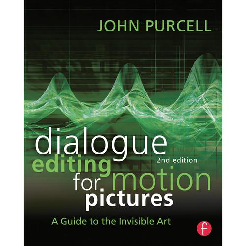 Focal Press Book: Dialogue Editing for Motion 9780415828178