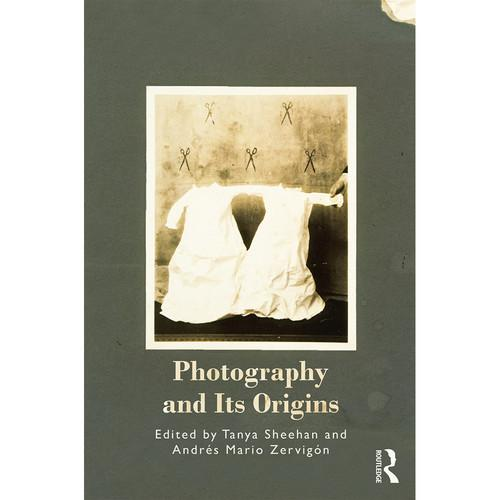 Focal Press Book: Photography and Its Origins 9780415722902