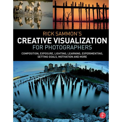 Focal Press Book: Rick Sammon's Creative 9781138807358
