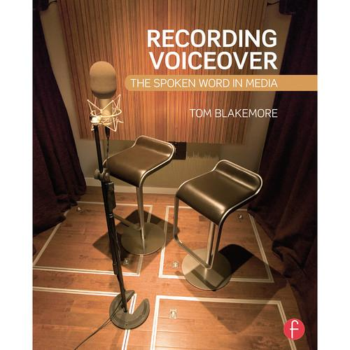 Focal Press Recording Voiceover: The Spoken Word 9780415716093