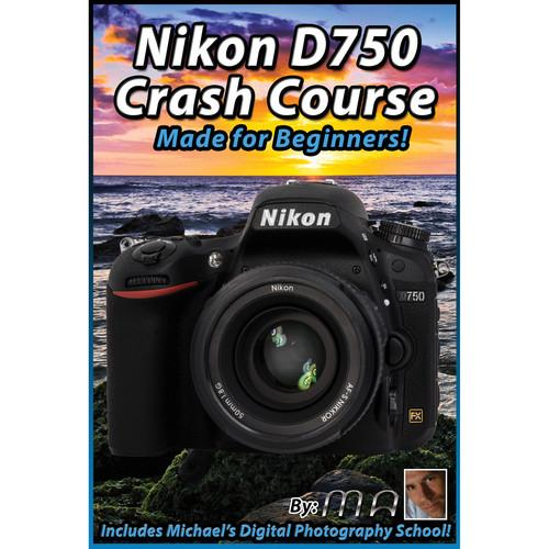 Michael the Maven DVD: Nikon D750 Crash Course MTM-D750