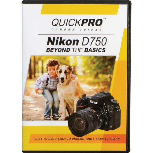 QuickPro  DVD: Nikon D750 Beyond The Basics 5096