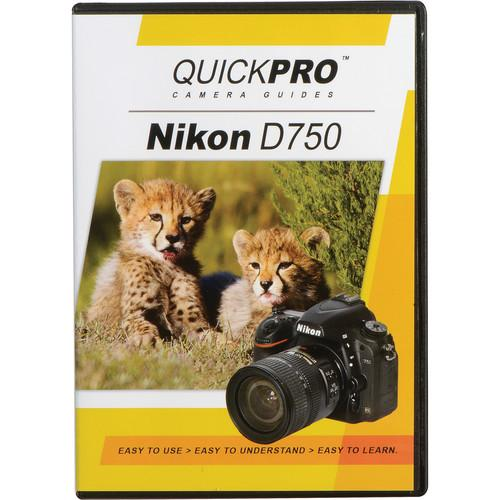 QuickPro DVD: Nikon D750 Instructional Camera Guide 5089