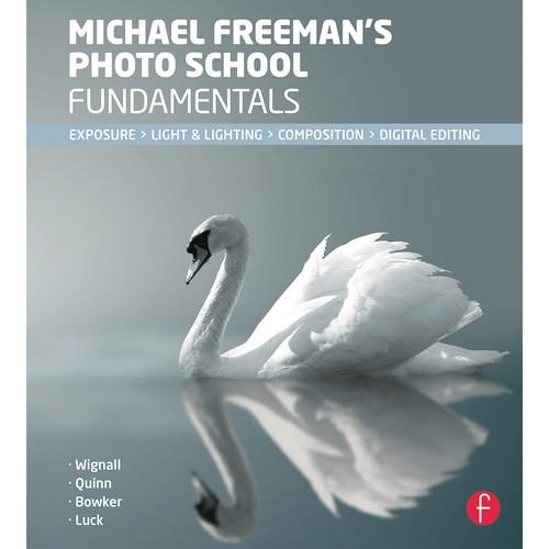 Focal Press Book: Michael Freeman's Photo School 9780415835787