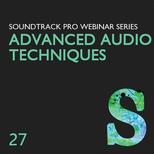 Class on Demand Video Download: Advanced Audio Techniques LJ-27