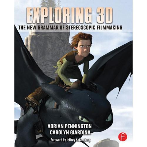 Focal Press Book: Exploring 3D: The New Grammar of 9780240823720