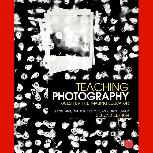 Focal Press Book: Teaching Photography: Tools 9781138838543