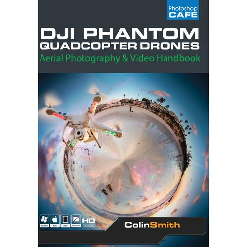 PhotoshopCAFE DJI Phantom Quadcopter Drones: Aerial DJI_PHANTOM
