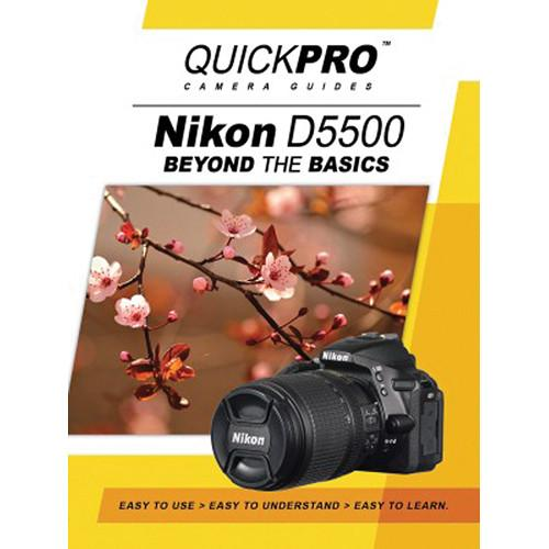 QuickPro DVD: Nikon D5500 Beyond the Basics Camera Guide 5188