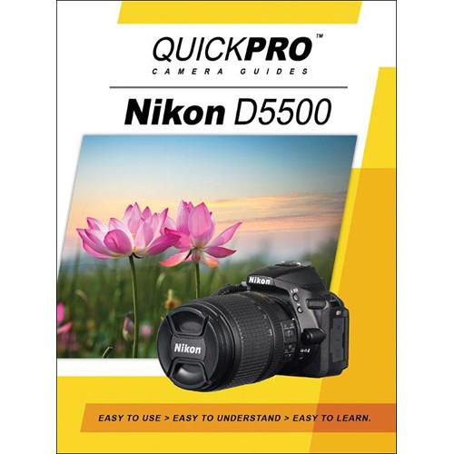 QuickPro DVD: Nikon D5500 Instructional Camera Guide 5171