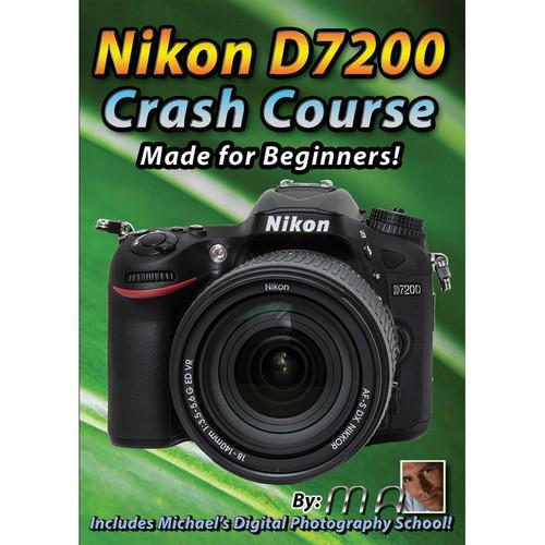 Michael the Maven DVD: Nikon D7200 Crash Course MTM-D7200