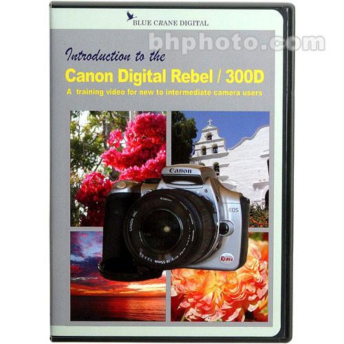 Blue Crane Digital DVD: Introduction to the Canon Digital BC100