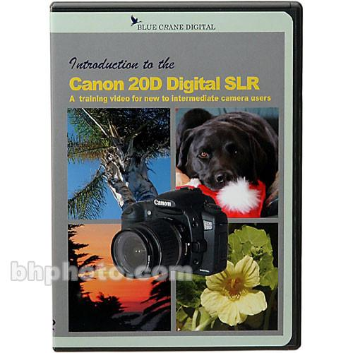 Blue Crane Digital DVD: Introduction to the Canon EOS 20D BC102