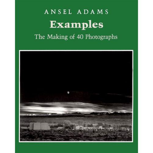 Little Brown Book: Ansel Adams - Examples Making 40 082121750X