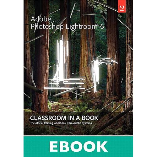 Adobe Press E-Book: Adobe Photoshop Lightroom 5: 9780133432510