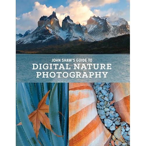 Amphoto Book: John Shaw's Guide to Digital Nature 9780770434984