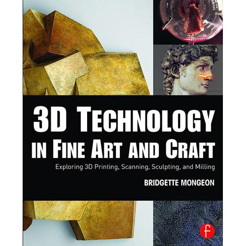 Focal Press Book: 3D Technology in Fine Art and 9781138844339