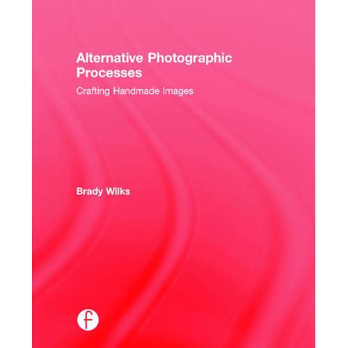 Focal Press Book: Alternative Photographic 9781138808669
