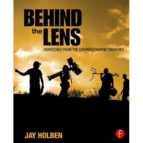 Focal Press Book: Behind the Lens - Dispatches 9781138813472