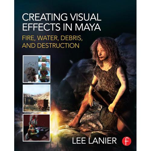Focal Press Book: Creating Visual Effects in Maya 9780415834186