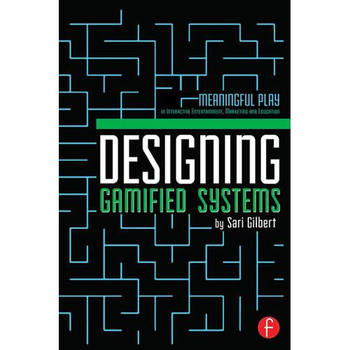 Focal Press Book: Designing Gamified Systems: 9780415725712