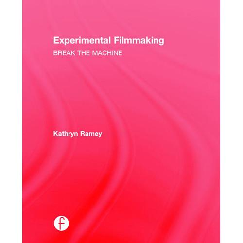 Focal Press Book: Experimental Filmmaking - Break 9781138898172