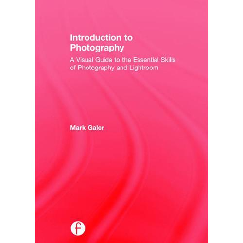 Focal Press Book: Introduction to Photography: A 9781138854505