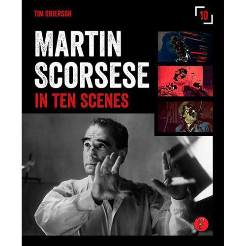 Focal Press Book: Martin Scorsese in Ten Scenes 9781138891685