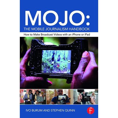 Focal Press Book: MOJO: The Mobile Journalism 9781138824904