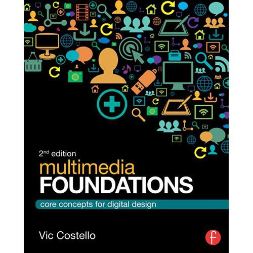 Focal Press Book: Multimedia Foundations - Core 9780415740036