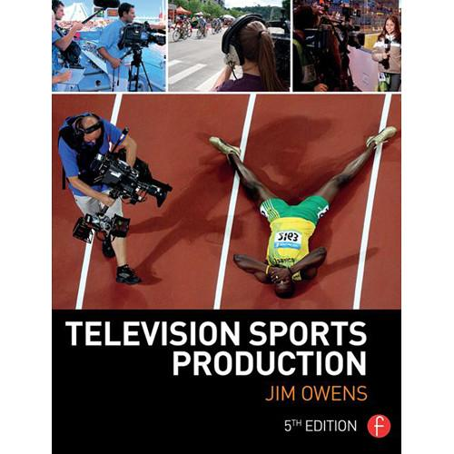 Focal Press Book: Television Sports Production 9781138781306
