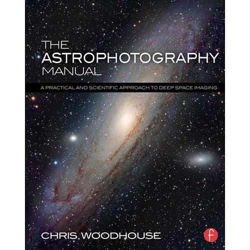 Focal Press Book: The Astrophotography Manual - A 9781138776845