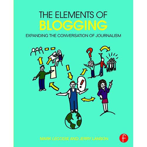 Focal Press Book: The Elements of Blogging - 9781138021549