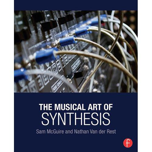 Focal Press Book: The Musical Art of Synthesis 9781138829770