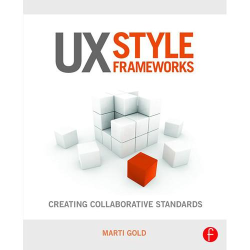 Focal Press Book: UX Style Frameworks - Creating 9781138856486