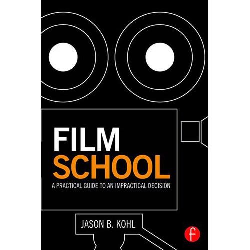 Focal Press Film School: A Practical Guide to an 9781138804241